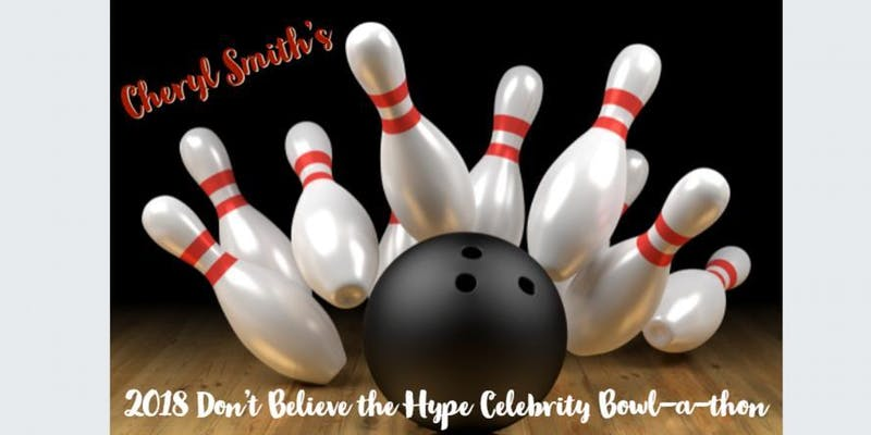 """""""Don't Believe the Hype Celebrity Bowl-a-thon 2018"""" June 23, 2018"""
